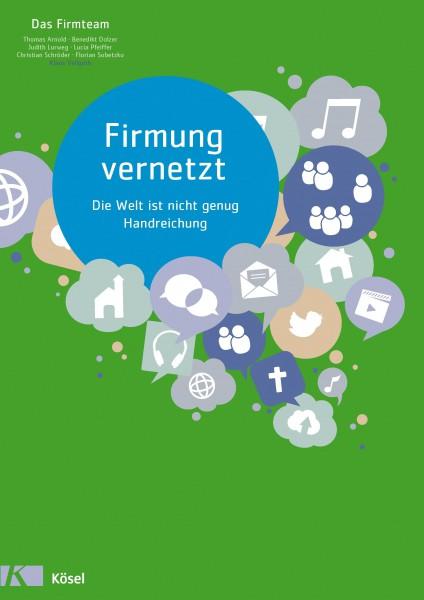 """Das Jugendbuch zum Kurs """"Firmung vernetzt"""""""